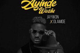 MP3 : Jaywon ft. Olamide - Ayinde Wasiu