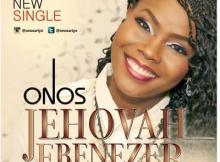 MP3 : Onos - Jehovah Ebenezer (Prod by E-Kelly)