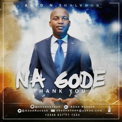 MP3 : Abed N. Shalvong - Na Gode (Thank You)