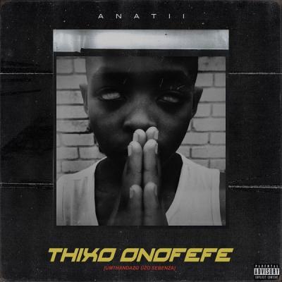 MP3 : Anatii - Thixo Onofefe