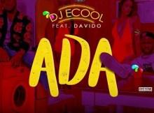 Lyrics: DJ ECool ft. Davido - ADA