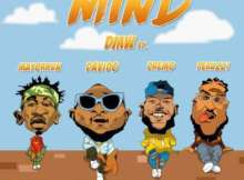 MP3 : DMW - Mind ft. Davido, Peruzzi, Dremo & Mayorkun