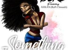 MP3 : Duke Gh - Something ft. Ahkan (Prod. by Citrus)