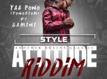MP3 : Yaa Pono - Style ft. Samini (Attitude Riddim) (Prod By Brainy Beatz)