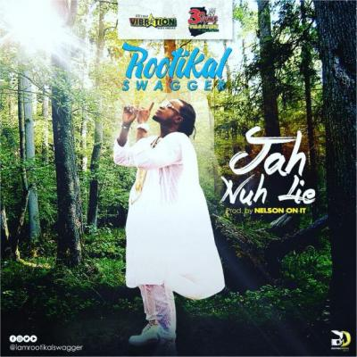 MP3 : Rootikal Swagger - Jah Nuh Lie (Prod By Nelson On It)