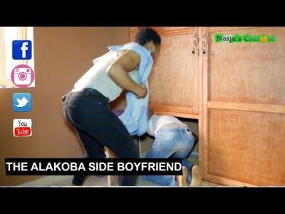 Video: Naija's Craziest Comedy - The Alakoba Side Boyfriend