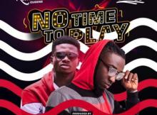 MP3 : Snow B - No Time To Play ft. Kuami Eugene (Prod.by Willis Beatz)