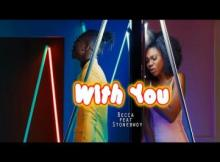 VIDEO: Becca - With You ft. Stonebwoy