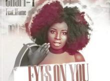MP3: Chari T -  Eyes On You ft. 1Fame (Prod by Willis Beatz)