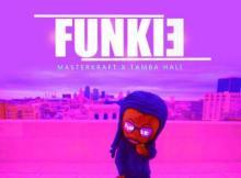 MP3: Masterkraft - Funkie ft. Tamba Hali