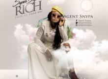 MP3: Agent Snypa - Super Duper Rich