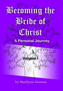 Becoming the Bride of Christ: A Personal Journey Volume One