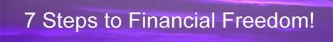 7 steps to financial freedom468x60