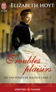 Elizabeth Hoyt: Troubles Plaisirs / Les fantômes de Maiden Lane – 2