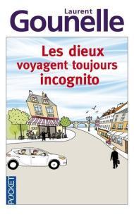 Les Dieux voyagent toujours incognito, Laurent Gounelle