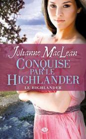 Conquise par Le Highlander de Julianne MAcLean