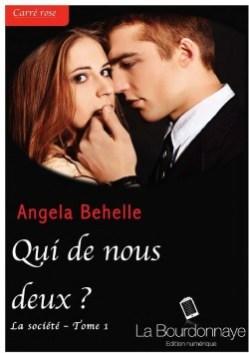 La  Société Tome 1 : Qui de Nous Deux ? De Angela Behelle