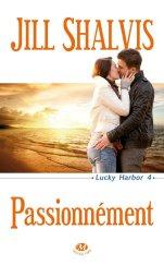 Lucky Harbor Tome 4 : Passionnément de Jill Shalvis