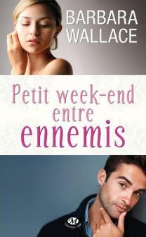 Petit Weekend Entre Ennemis de Barbara Wallacee