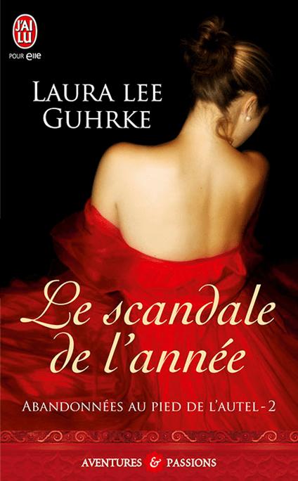 Abandonnee Au Pied de L Autel Tome 2 - Le Scandale de L'Annee de Laura Lee Guhrke