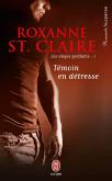 Les Anges Gardiens Tome 1 - Temoins en Detresse de Roxane St Claire