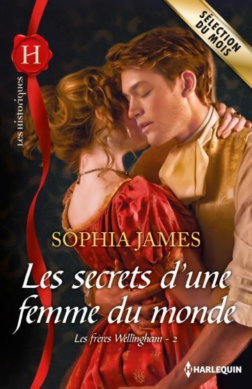 Les Frères Wellingham Tome 2 : Les Secrets d'une femme du monde de Sophia James