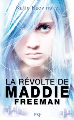 La Révolte de Maddie Freeman de Katie Kacvinsky