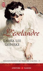 Abandonnee au pied de l autel tome 3 - L Esclandre de Laura Lee Guhrke