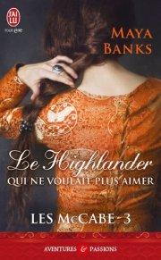 Les McCabes Tome 3 - Le Highlander qui ne voulait pas aimer de Maya Banks