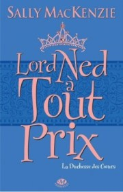 Lord Ned à tout prix - Sally MacKenzie