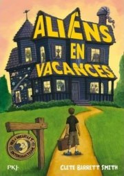 Aliens en vacances de Clete Barrett Smith