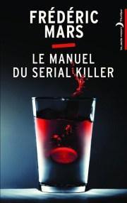 Le manuel du serial killer de Frédéric Mars
