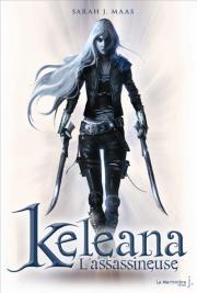 Keleana, l'assassineuse de  Sarah Maas