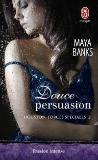 Houston Force Spéciale Tome 2 : Douce Persuasion