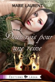 Deux rois pour une reine de Marie Laurent