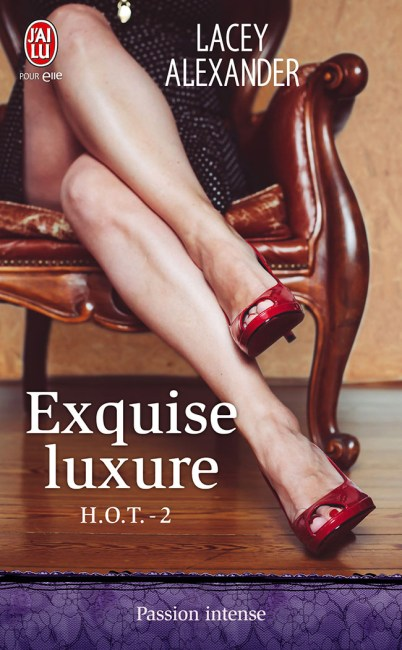 H.O.T. Tome 2 : Exquise Luxure de Lacey Alexander