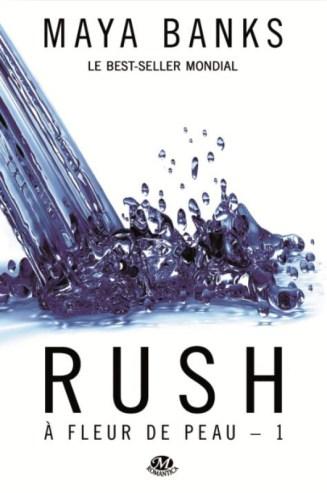 À fleur de peau #1 - Rush de Maya Banks