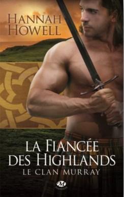 La Fiançée des Highlands -Le Clan Murray - Tome 3 de Hannah HOWELL