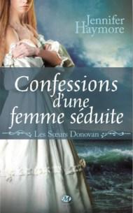 Les Soeurs Donovan #3 - Confessions d'une femme séduite Jennifer Haymore
