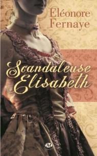 Scandaleuse Elisabeth Auteur - Eléonore FERNAYE