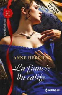 La Fiancée du Calife de Anne Herries