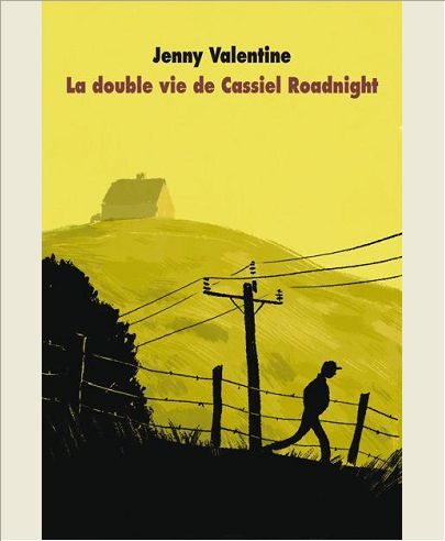 La double vie de Cassiel Roadnight de Jenny Valentine