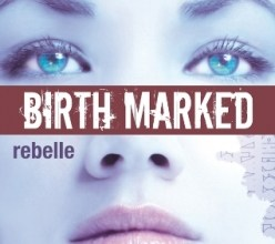 Photo of Birth Marked – Tome 1 – Rebelle