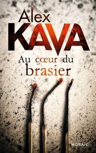 Au Coeur du Brasier d'Alex Kava