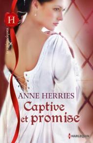 Captive et promise de Anne Herries