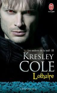 Les Ombres de La Nuit Tome 10 : Lothaire de Kresley Cole