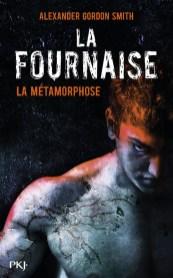 La Fournaise Tome 3 - La Métamorphose de Alexander G Smith