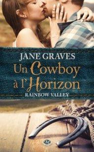 Rainbow Valley Tome 1 - Un Cowboy a l'horizon de Jane Graves