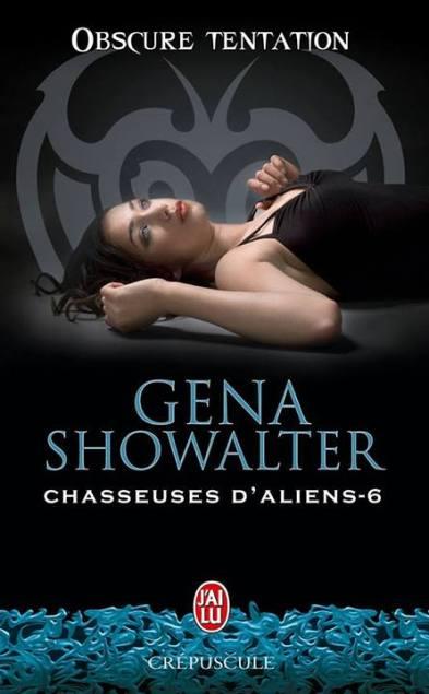 Chasseuse d Aliens Tome 6 - Onscure Tentataion de Gena Showalter