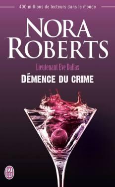 Ltnt Eve Dallas Tome - Démence du Crime de Nora Roberts